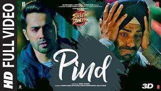 Full Song: Pind | Street Dancer 3D | Varun D,Shraddha K,Aparshakti K | Gurinder Seagal | Kunaal V