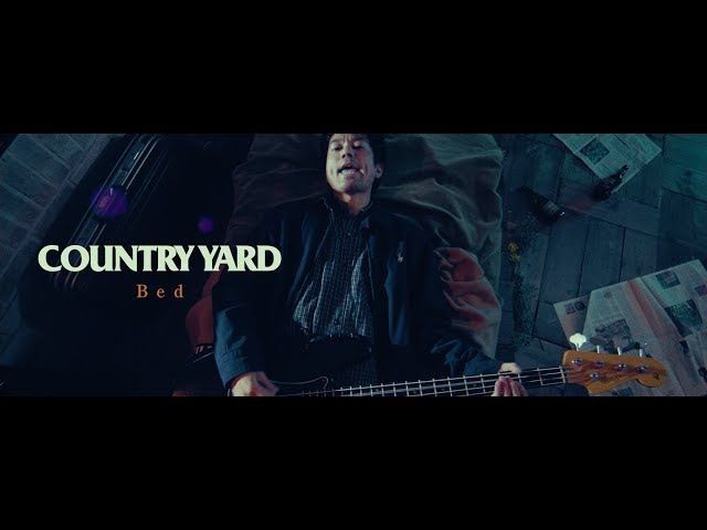 COUNTRY YARD「Bed」Official Music Video