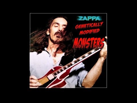 Frank Zappa Genetically Modified Monsters