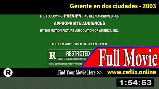 Watch: Gerente en dos ciudades (2003) Full Movie Online
