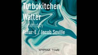 [PH] Turbokitchen - Walter (Jacob Seville Remix)-dhc