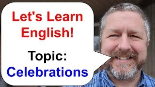 Let's Learn English! Topic: Celebrations