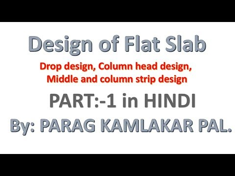 Design of Flat Slab (Part:1) By IS 456-2000 in HINDI by PARAG KAMLAKAR PAL.
