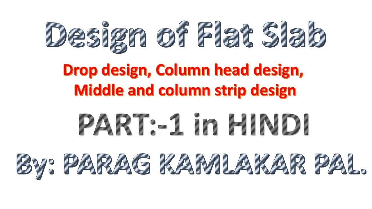 Design of Flat Slab (Part:1) By IS 456-2000 in HINDI by PARAG KAMLAKAR PAL