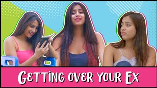 Getting Over Your Ex | Pataakha