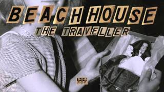 Beach House - The Traveller