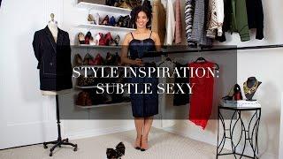 Style Inspiration: Subtle Sexy
