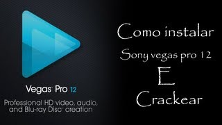 Como Instalar Sony Vegas Pro 12 Completo