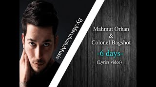 Mahmut Orhan & Colonel Bagshot -6 Days (Lyrics video)