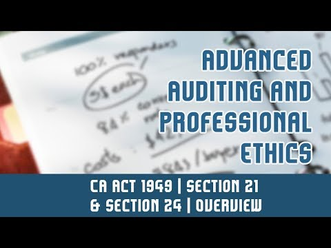 Professional Ethics | CA Act 1949 | Section 21 & Section 24 l Overview | Part 4