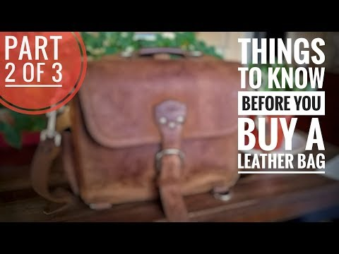 Things to Know Before You Buy a Leather Bag: Eliminate Smoke from Leather, Places to Buy & Sell Bags
