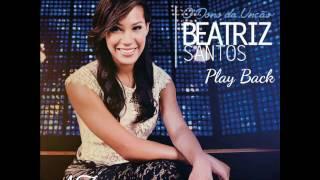 Baixar (PlayBack) A Túnica - Beatriz Santos (O DONO DA UNÇÃO)
