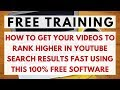 How to Get Videos to Rank HIGHER in Youtube Search Results FAST using this FREE Software – SEO Guide