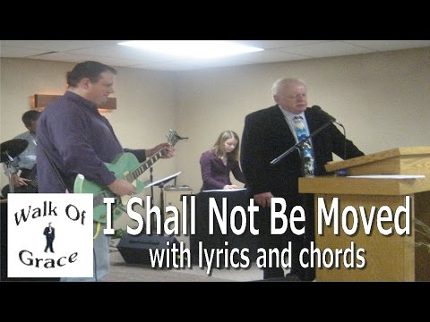 I Shall Not Be Moved - Hymn with lyrics and chords