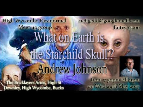 Andrew Johnson presents 'What on Earth is the Starchild Skull?''