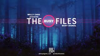 Busy Signal - Willy Chin presents BUSY FILES 2018