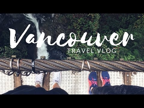 Vancouver, Canada | TRAVEL VLOG