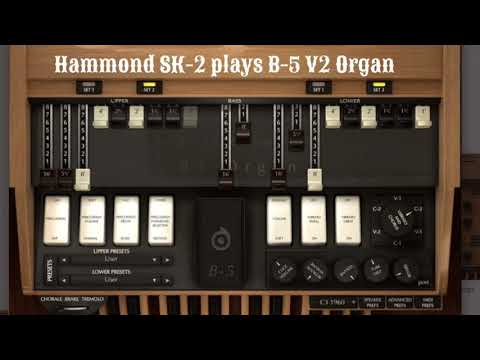 Hammond SK-2 plays AcousticSamples B-5 V2 Organ