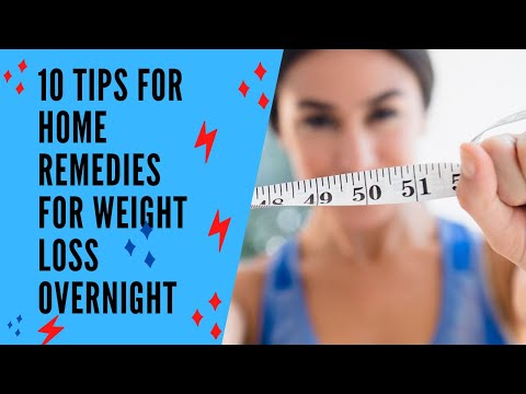 10 Tips For Home Remedies To Lose Weight Fast Overnight | Weight Loss.