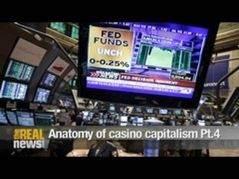 Anatomy of casino capitalism - Power of the Fed Pt.4
