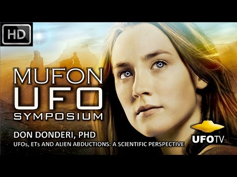 UFOs, ETs & ALIEN CONTACT – MUFON UFO SYMPOSIUM – Don Donderi, PhD