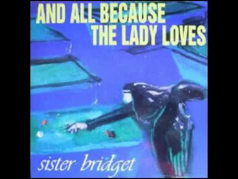 And All Because the Lady Loves (1993) sister bridget   [full album][preview + download link]