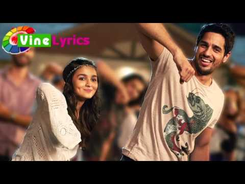KAR GAYI CHULL LYRICS – KAPOOR AND SONS - Alia | Siddrtha | Badshah