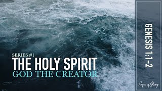 The Holy Spirit - God the Creator