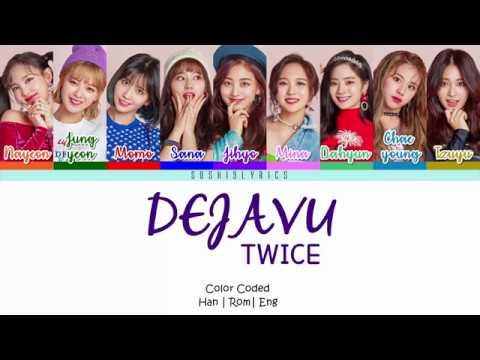 TWICE (트와이스) - DEJAVU Lyrics [Color Coded/HAN/ROM/ENG]