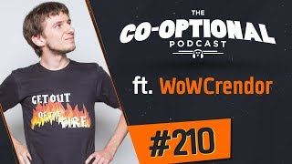 The Co-Optional Podcast Ep. 210 ft. WoWCrendor [strong language] - March 22nd, 2018