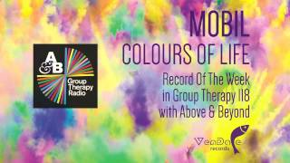 Mobil - Colours Of Life (RotW in Group Therapy 118 with Above & Beyond) [Vendace Records] {Trance}