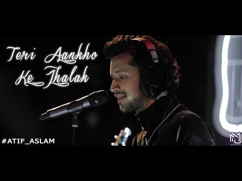 Teri Aankho Ke Jhalak | Atif Aslam | Latest Hindi Song 2017