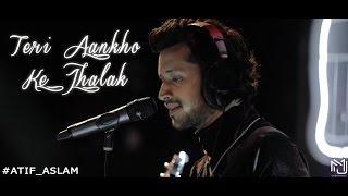 Teri Aankho Ke Jhalak | Atif Aslam | Latest Hindi Song 2017 | MJ CREATIONS