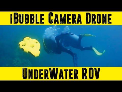 iBubble CAMERA DRONE UNDERWATER ROV REVIEW