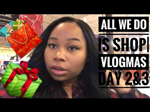 All We Do Is Shop Yup It's Christmas| VLOGMAS DAY 2 & 3