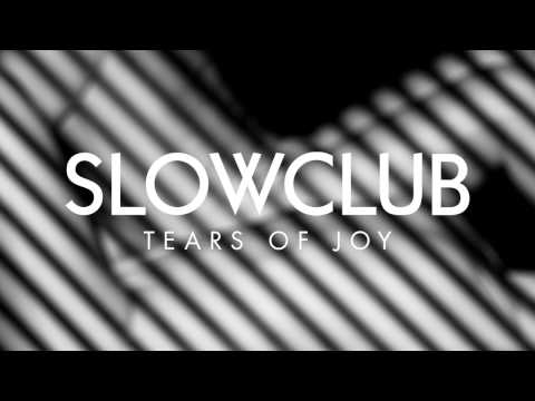 Slow Club - Tears of Joy (Official Audio)