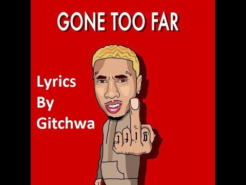 Download Tyga - Gone Too Far Lyrics