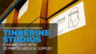 How Tinkerine is Joining the Fight by 3D Printing Supplies for Front Line Healthcare Workers
