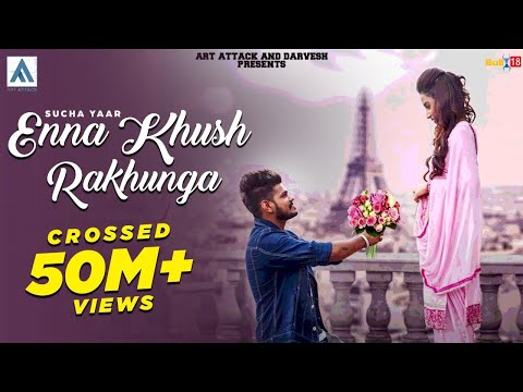 Sucha Yaar-Enna Khush Rakhunga |Full Song| AR Deep |Art Attack Records | New Song 2017