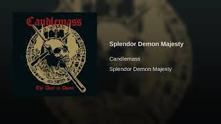 Candlemass - Splendor demon majesty (The door to doom)