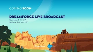 Dreamforce 2017 Live Broadcast - Day 1