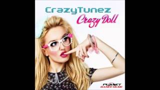 CrazyTunez - Crazy Doll (Dj Hunter Remix)