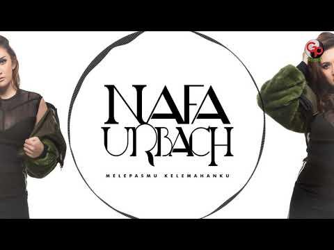 Nafa Urbach - Melepasmu Kelemahanku (Audio)