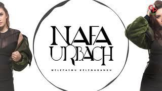 Download Mp3 Nafa Urbach - Melepasmu Kelemahanku