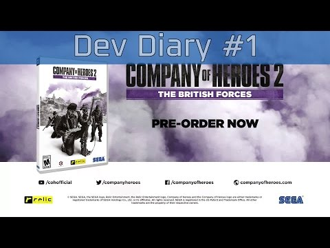 Company of Heroes 2: The British Forces - Developer Diary #1 [HD 1080P]  
