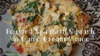 Roasted Spaghetti Squash in Garlic Cream Sauce