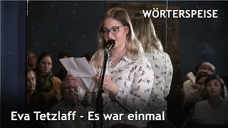 Eva Tetzlaff – Es war einmal