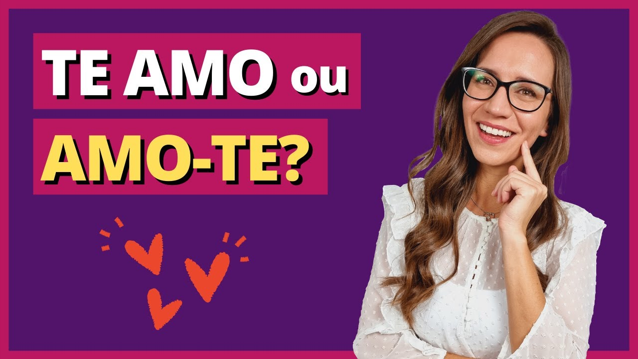 """TE AMO"" está ERRADO?! O certo seria ""AMO-TE""?   Dúvida sobre o AMOR!    Prof. Letícia Góes"