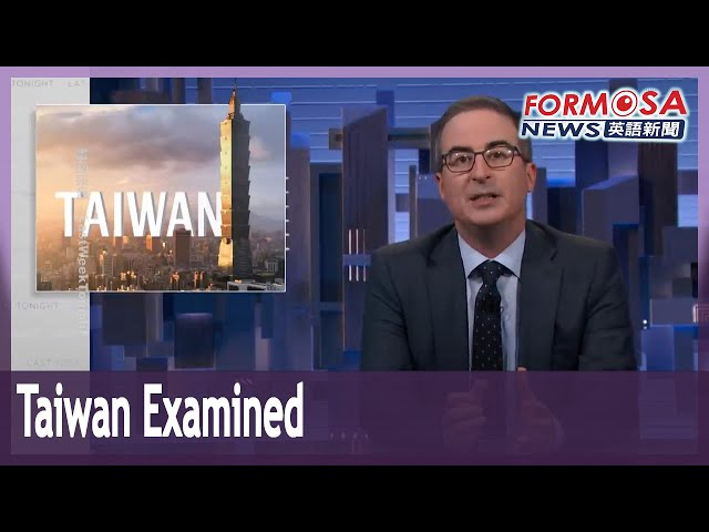 'Last Week Tonight with John Oliver' takes deep dive into complicated Taiwan
