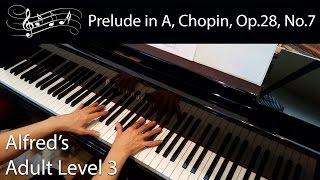 Prelude in A, Op. 28, No. 7, Chopin (Intermediate Piano Solo) Alfred's Adult Level 3